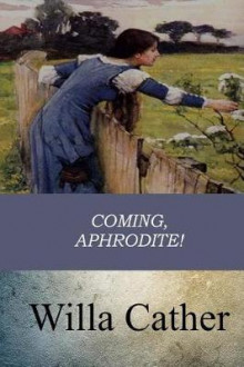 Coming, Aphrodite! av Willa Cather (Heftet)