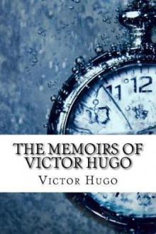 The Memoirs of Victor Hugo av Victor Hugo (Heftet)