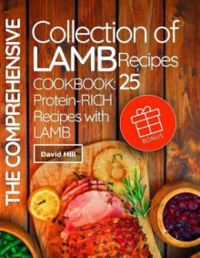 The Comprehensive Collection of Lamb Recipes. Cookbook av David Hill (Heftet)