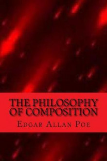The Philosophy of Composition av Edgar Allan Poe (Heftet)