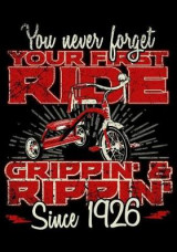 Omslag - You Never Forget Your First Ride Grippin' & Rippin' Since 1926
