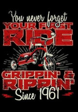 Omslag - You Never Forget Your First Ride Grippin' & Rippin' Since 1961