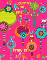 Omslag - Journals for Kids to Draw in