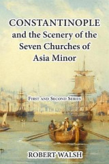 Omslag - Constantinople and the Scenery of the Seven Churches of Asia Minor [Complete. First and Second Series.]