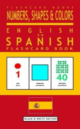 Omslag - Numbers, Shapes and Colors - English to Spanish Flash Card Book