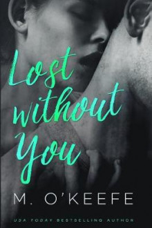 Lost Without You av Molly O'Keefe (Heftet)