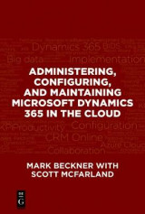 Omslag - Administering, Configuring, and Maintaining Microsoft Dynamics 365 in the Cloud