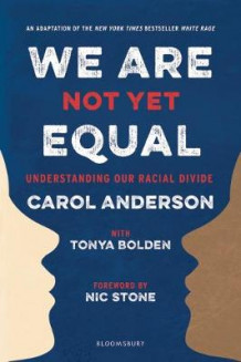 We Are Not Yet Equal av Carol Anderson og Tonya Bolden (Heftet)