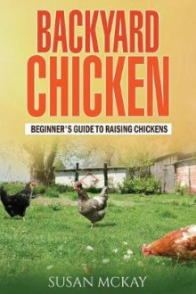 Backyard Chicken av Susan McKay (Heftet)
