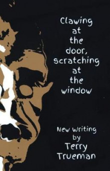 Clawing at the Door Scratching at the Window av Terry Trueman (Heftet)