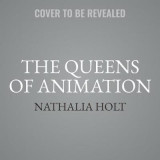 Omslag - The Queens of Animation Lib/E