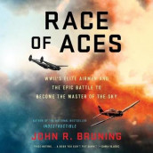 Race of Aces av John R Bruning (Lydbok-CD)