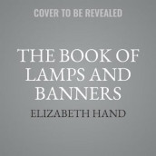 The Book of Lamps and Banners av Elizabeth Hand (Lydbok-CD)
