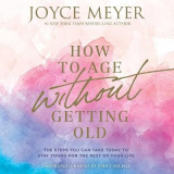 Omslag - How to Age Without Getting Old