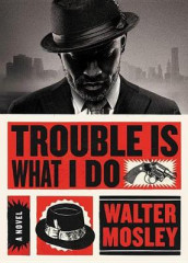 Trouble Is What I Do av Walter Mosley (Lydbok-CD)