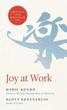 Joy at Work av Marie Kondo og Scott Sonenshein (Lydbok-CD)