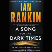 A Song for the Dark Times av Ian Rankin (Lydbok-CD)
