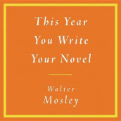 This Year You Write Your Novel av Walter Mosley (Lydbok-CD)