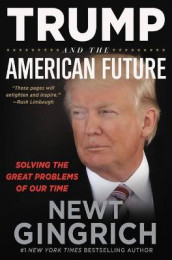 Trump and the American Future av Newt Gingrich (Lydbok-CD)