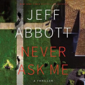 Never Ask Me av Jeff Abbott (Lydbok-CD)