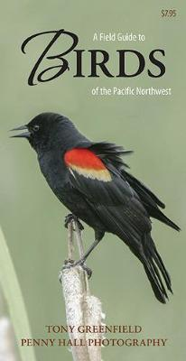 A Field Guide to Birds of the Pacific Northwest av Tony Greenfield (Heftet)
