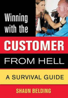 Winning with the Customer from Hell av Shaun Belding (Heftet)