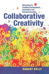 Collaborative Creativity av Robert Kelly (Heftet)