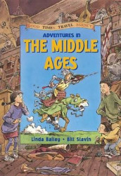 Adventures in the Middle Ages av Linda Bailey (Innbundet)