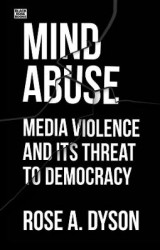 Omslag - Mind Abuse - Media Violence and Its Threat to Democracy