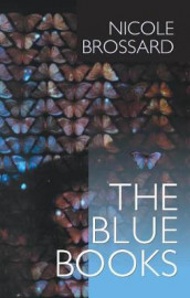 The Blue Books av Nicole Brossard (Heftet)