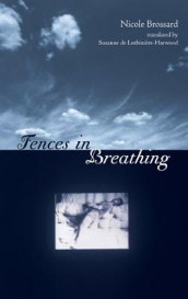 Fences in Breathing av Nicole Brossard (Heftet)