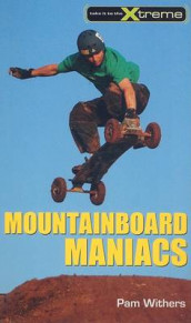 Mountainboard Maniacs av Pam Withers (Heftet)