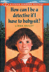 How Can I Be a Detective If I Have to Baby-Sit? av Linda Bailey (Heftet)