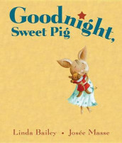 Goodnight, Sweet Pig av Linda Bailey (Innbundet)