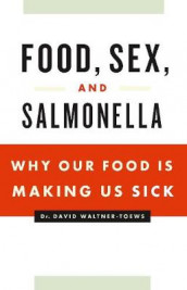 Food, Sex and Salmonella av David Waltner-Toews (Heftet)