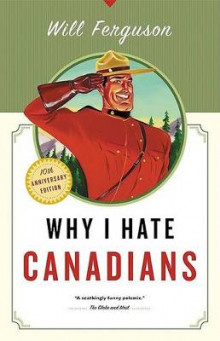 Why I Hate Canadians av Will Ferguson (Heftet)