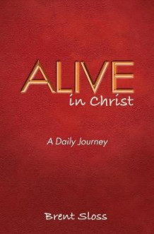 Alive in Christ av Brent Sloss (Heftet)