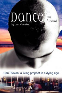 Dance at My Funeral - Dan Steven av Jan Klooster (Heftet)