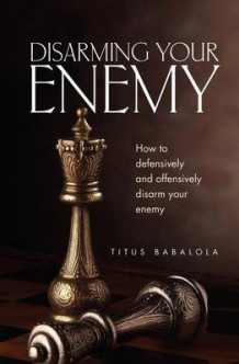 Disarming Your Enemy av Titus Babalola (Heftet)