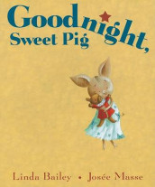 Goodnight, Sweet Pig av Linda Bailey (Heftet)