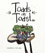 Toads on Toast av Linda Bailey (Innbundet)