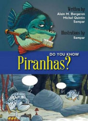 Do You Know Piranhas? av Alain Bergeron, Michel Quintin og Sampar (Heftet)