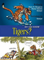 Do You Know Tigers? av Alain Bergeron og Michel Quintin (Heftet)