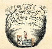 What There Is Before There Is Anything There av Liniers (Innbundet)