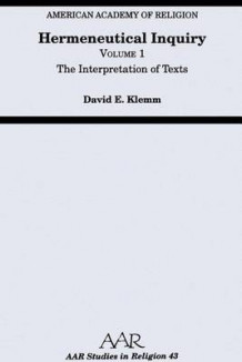 Hermeneutical Inquiry: The Interpretation of Texts Volume I av David E. Klemm (Heftet)