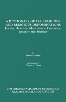 A Dictionary of All Religions and Religious Denominations av Hannah Adams (Heftet)