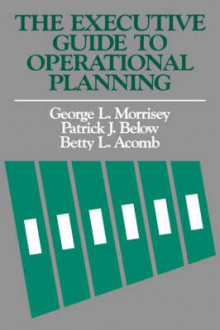 The Executive Guide to Operational Planning av George L. Morrisey og etc. (Innbundet)