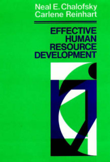 Effective Human Resource Development av Neal F. Chalofsky og Carlene Reinhart (Innbundet)