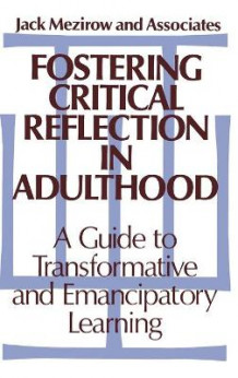 Fostering Critical Reflections in Adulthood av Jack Mezirow (Innbundet)