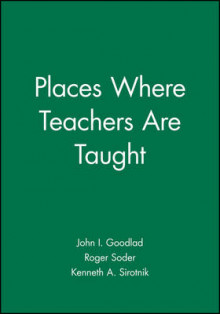 Places Where Teachers are Taught av John I. Goodlad (Innbundet)
